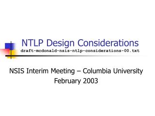 NTLP Design Considerations  draft-mcdonald-nsis-ntlp-considerations-00.txt