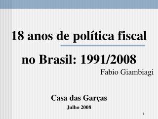 18 anos de política fiscal no Brasil: 1991/2008