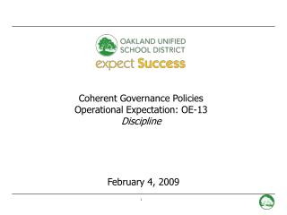 Coherent Governance Policies Operational Expectation: OE-13 Discipline