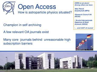 Champion in self archiving A few relevant OA journals exist