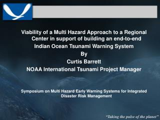 Viability of a Multi Hazard Approach to a Regional Center in support of building an end-to-end