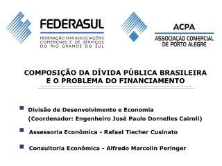 COMPOSIÇÃO DA DÍVIDA PÚBLICA BRASILEIRA         E O PROBLEMA DO FINANCIAMENTO