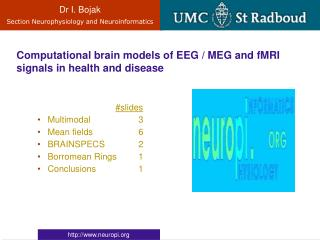 Computational brain models of EEG / MEG and fMRI signals in health and disease