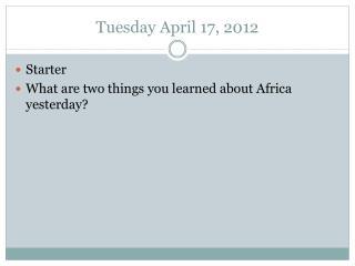 Tuesday April 17, 2012