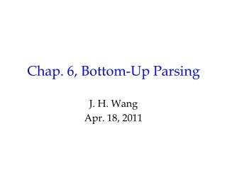 Chap. 6, Bottom-Up Parsing