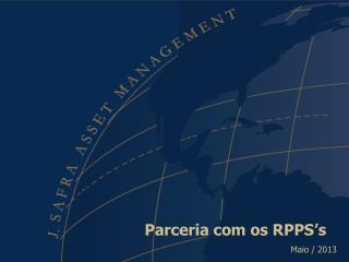 Parceria com os RPPS's Fevereiro / 2013