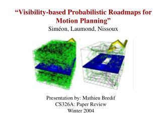 """""""Visibility-based Probabilistic Roadmaps for Motion Planning"""" Siméon, Laumond, Nissoux"""