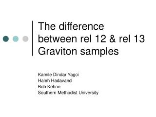 The difference between rel 12 & rel 13 Graviton samples
