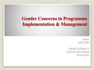 Gender Concerns in Programme  Implementation & Management