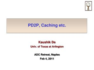 PD2P, Caching etc.