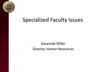 Specialized Faculty Issues