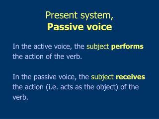 Present system,  Passive voice