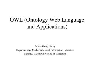 OWL (Ontology Web Language and Applications)