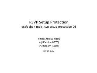 RSVP Setup Protection draft-shen-mpls-rsvp-setup-protection-03