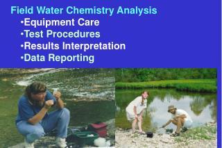 Field Water Chemistry Analysis Equipment Care  Test Procedures Results Interpretation