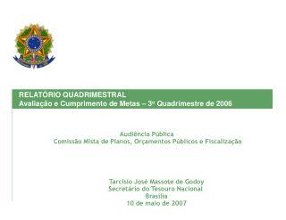 Tarcísio José Massote de Godoy Secretário do Tesouro Nacional  Brasília 10 de maio de 2007