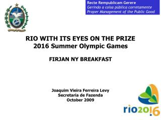 RIO WITH ITS EYES ON THE PRIZE 2016 Summer Olympic Games FIRJAN NY BREAKFAST