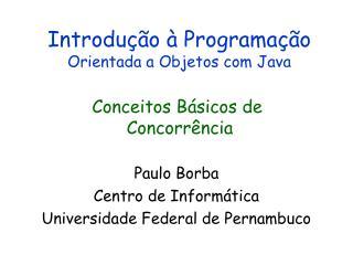Introdu��o � Programa��o Orientada a Objetos com Java