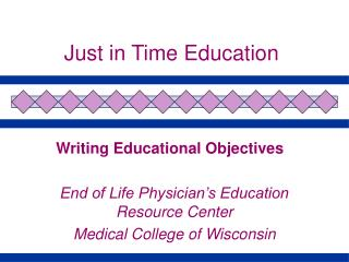 Just in Time Education Writing Educational Objectives
