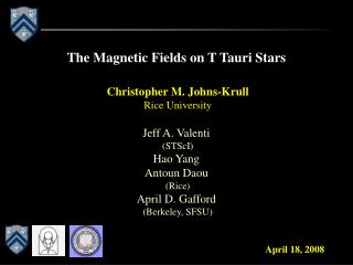 The Magnetic Fields on T Tauri Stars
