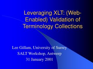 Leveraging XLT: (Web-Enabled) Validation of Terminology Collections