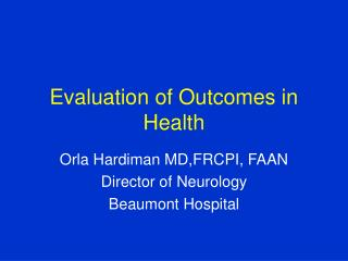 Evaluation of Outcomes in Health