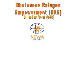Bhutanese Refugee Empowerment (BRE)