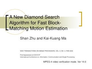 A New Diamond Search Algorithm for Fast Block-Matching Motion Estimation