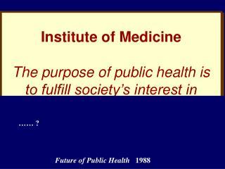Future of Public Health    1988