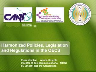 Harmonized Policies, Legislation  and Regulations in the OECS