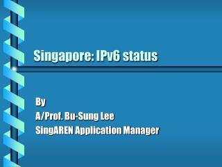 Singapore: IPv6 status