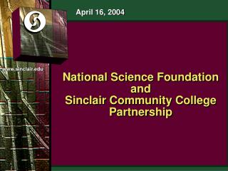 National Science Foundation  and  Sinclair Community College Partnership