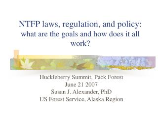 NTFP laws, regulation, and policy:  what are the goals and how does it all work?