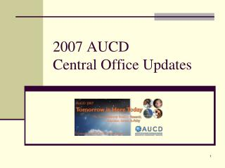 2007 AUCD  Central Office Updates