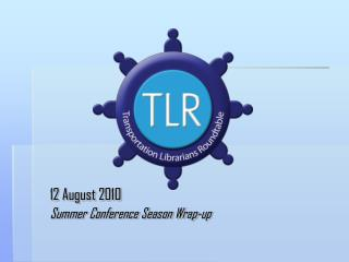 12 August 2010 Summer Conference Season Wrap-up