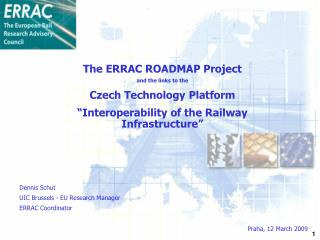 The ERRAC ROADMAP Project  and the links to the  Czech Technology Platform