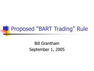 "Proposed ""BART Trading"" Rule"
