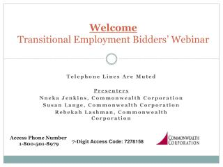 Welcome  Transitional Employment Bidders' Webinar