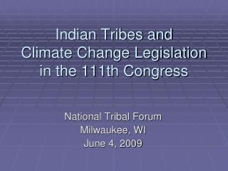 Indian Tribes and  Climate Change Legislation in the 111th Congress