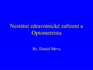 Nestátní zdravotnické zařízení a Optometrista