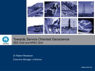 Towards Service Oriented Geoscience SEE Grid and APAC Grid