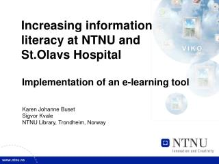 Increasing information literacy at NTNU and  St.Olavs Hospital