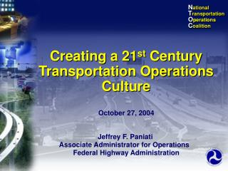 Creating a 21 st  Century Transportation Operations Culture