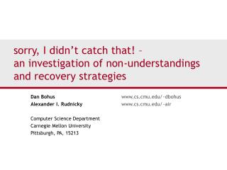 sorry, I didn't catch that! –    an investigation of non-understandings and recovery strategies