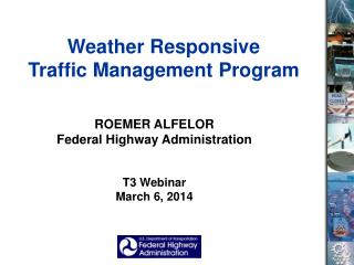 Weather Responsive  Traffic Management Program