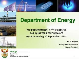 PCE PRESENTATION  OF THE 2013/14 2nd  QUARTER PERFORMANCE (Quarter ending 30 September 2013)
