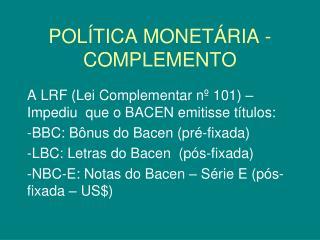 POLÍTICA MONETÁRIA - COMPLEMENTO