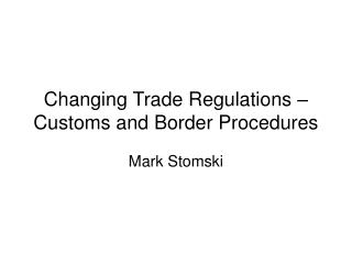 Changing Trade Regulations –  Customs and Border Procedures