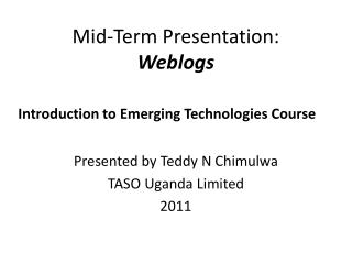 Mid-Term Presentation: Weblogs