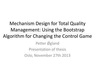 Petter Øgland Presentation of thesis Oslo, November 27th 2013